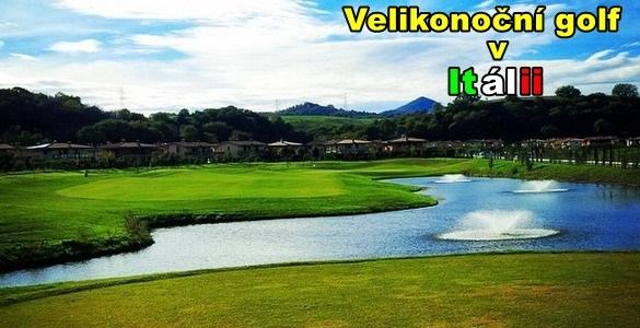 Golfové Velikonoce v Itálii  - 5denní pobyt + 3 dny golfu + 2 lekce s českým trenérem, vše se slevou 25%!