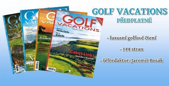 Předplatné GOLF VACATIONS - prestižní magazín pro milovníky golfu v české edici s 50% slevou
