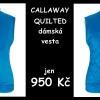 Callaway Quilted dámská prošívaná termo vesta za hřejivých 950 Kč