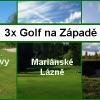 Lázeňský golfový Západ - Mariánské Lázně + Františkovy Lázně + Sokolov se slevou 41%.Platí i v sezoně 2014!