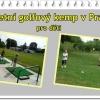 Dětský golfový kemp v Lahovicích - golfové prázdniny pro děti 5-15 let - 4 turnusy